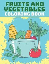 Fruits and Vegetables Coloring Book: For Kids ages 2-4 & Toddlers Tropical Exotic Colouring Relaxation