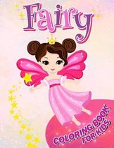 Fairy Coloring Book for Kids: Over 50 Magical Fairies Coloring and Activity Pages with Cute Fairies, Stars, Flowers, Butterflies and More! for Kids,
