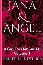 Jana & Angel: A Girl For Her Series