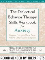 The Dialectical Behaviour Therapy Skills Workbook for Anxiety