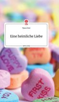 Eine heimliche Liebe. Life is a Story. Life is a Story - story.one