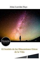 El Sentido de Las Dimensiones Eticas de la Vida