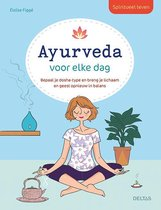 Spiritueel leven - Ayurveda voor elke dag