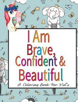 I Am Brave, Confident & Beautiful