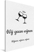 Wij gaan wijnen - Quote van Martien Meiland - Wijnen wijnen wijnen wit canvas 40x60 cm