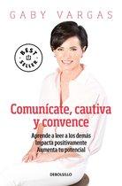 Comunicate, cautiva y convence / Communicate, Captivate and Convince