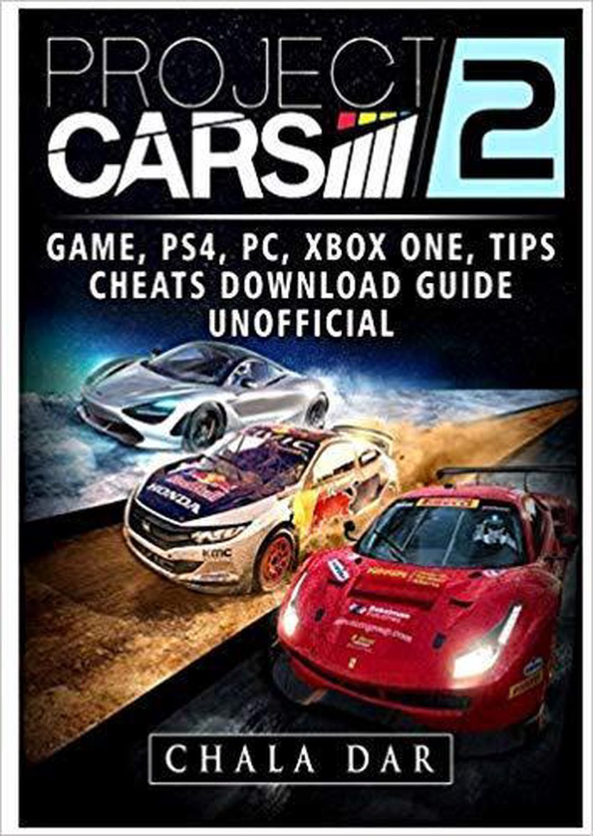 Project Cars 2 Game, PS4, PC, Xbox One, Tips, Cheats, Download Guide Unofficial - Chala Dar