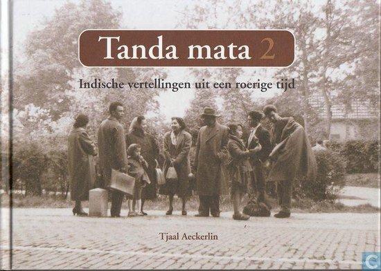 Tanda Mata 2 Indische vertellingen uit een roerige tijd - Tjaal Aeckerlin   Fthsonline.com