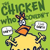 The Chicken Who Couldn't