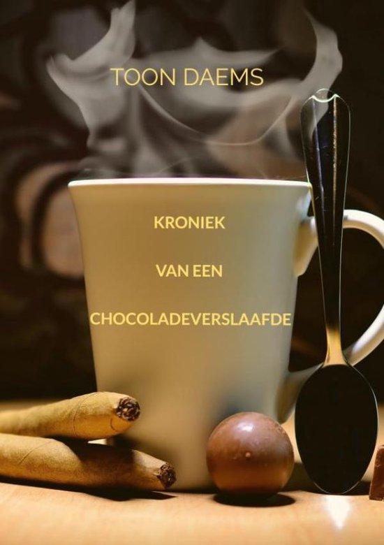 Kroniek van een chocoladeverslaafde - Toon Daems  