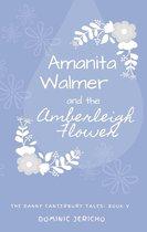 Amanita Walmer and the Amberleigh Flower (Teen Edition)
