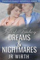 Good Friday: Dreams & Nightmares