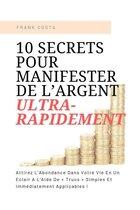 10 Secrets Pour Manifester De L'Argent Ultra-Rapidement