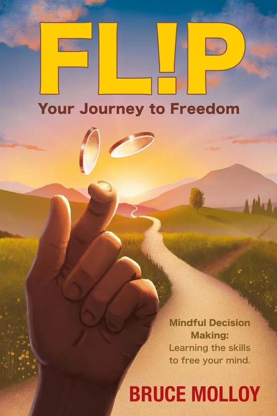 FLIP Your Journey to Freedom: Mindful Decision Making