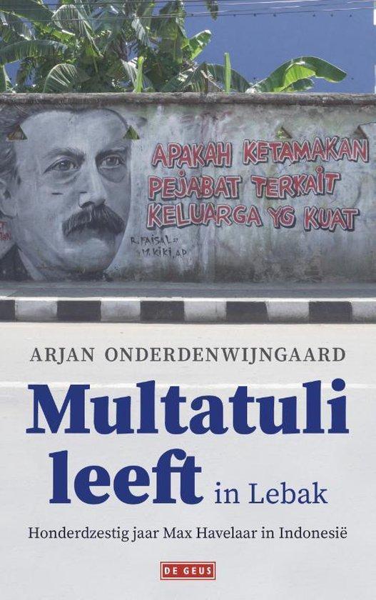 Multatuli leeft in Lebak - Arjan Onderdenwijngaard   Fthsonline.com