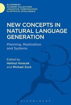 New Concepts in Natural Language Generation