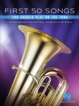 Boek cover First 50 Songs You Should Play on Tuba Songbook van Hal Leonard Corp.