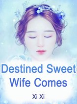 Destined: Sweet Wife Comes