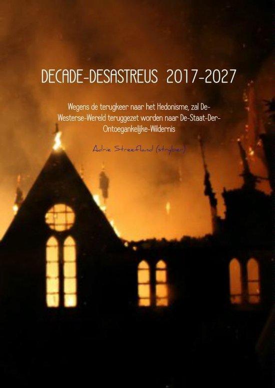 Decade-desastreus 2017-2027 - Adrie Streefland (stryber) |