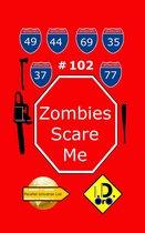 Zombies Scare Me 102 (edição em português)