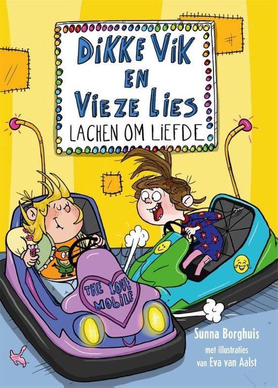 Dikke Vik en vieze Lies 3 - Dikke Vik en vieze Lies lachen om liefde - Sunna Borghuis |
