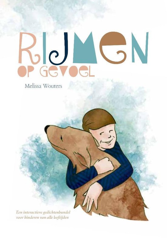 Rijmen op gevoel  Een interactieve gedichtenbundel voor kinderen van alle leeftijden