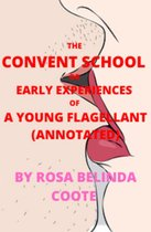 The Convent School; Or, Early Experiences of a Young Flagellant (ANNOTATED)