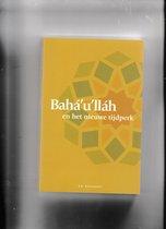 Baha'U'Llah En Het Nieuwe Tijdperk