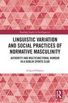 Linguistic Variation and Social Practices of Normative Masculinity