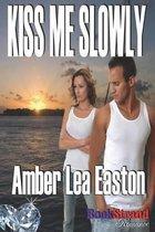 Kiss Me Slowly (Bookstrand Publishing Romance)