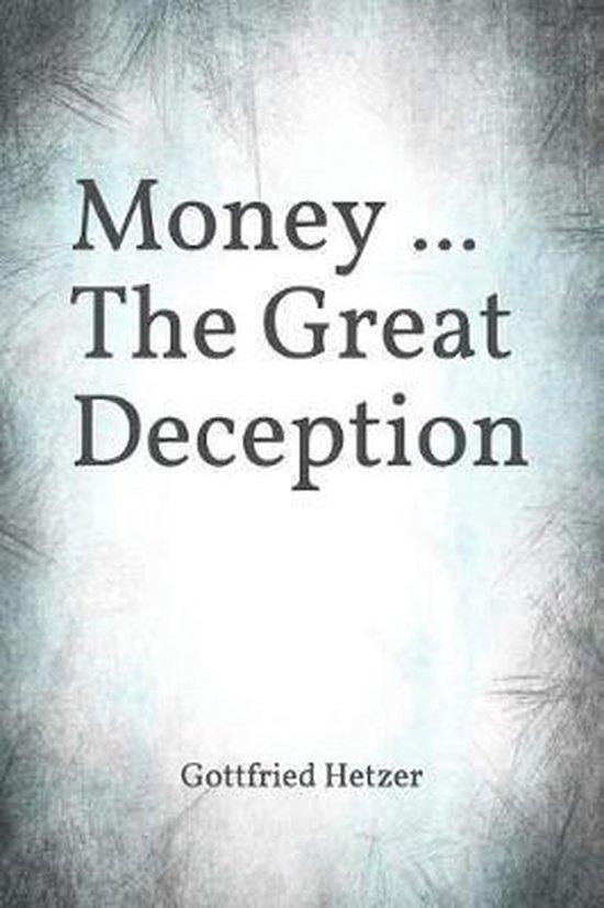 Money ... The Great Deception