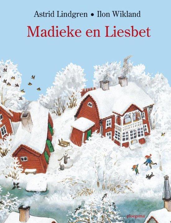 Madieke En Liesbet - Astrid Lindgren |