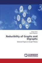 Reducibility of Graphs and Digraphs