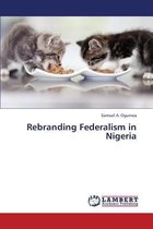 Rebranding Federalism in Nigeria