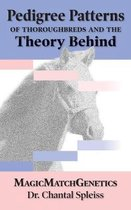 Pedigree Patterns of Thoroughbreds and the Theory Behind