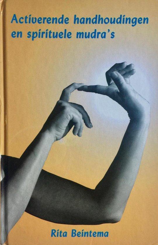 Activerende handhoudingen en spirituele mudra's - Beintema Rita | Fthsonline.com