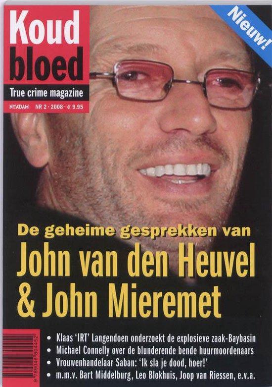 De Geheime Gesprekken Van John Van Den Heuvel & John Mieremet - Siem Eikelenboom  