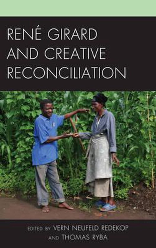 Boek cover Rene Girard and Creative Reconciliation van Cameron Thomson (Hardcover)