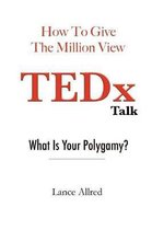 How to Give the Million View Tedx Talk