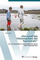 Das Land Des Filmemachers Aki Kaurismaki