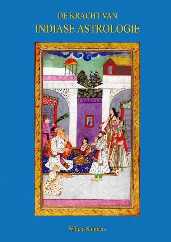 De Kracht van Indiase Astrologie - Willem Simmers |