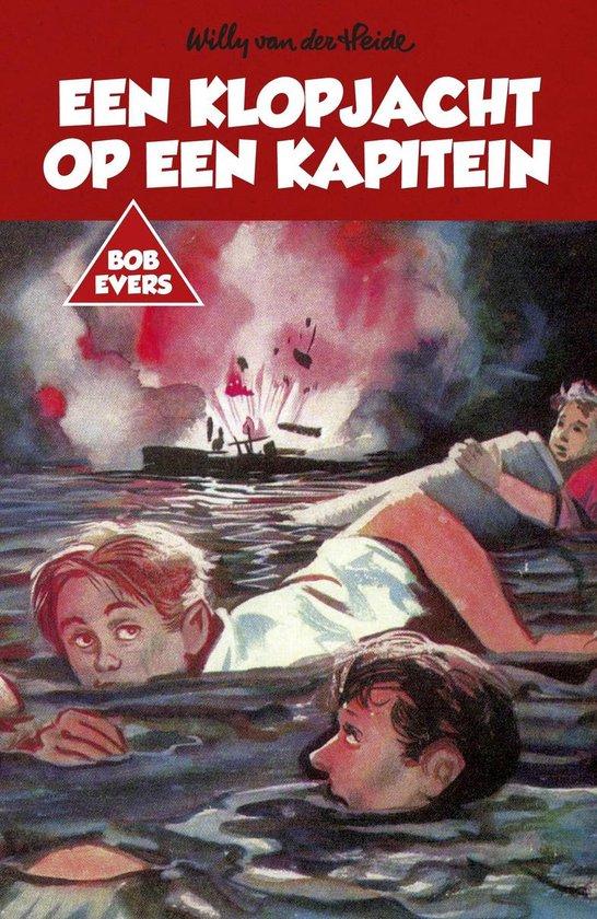 Bob Evers - Een klopjacht op een kapitein - Willy van der Heide |
