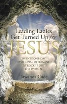 Leading Ladies Get Turned Up for Jesus