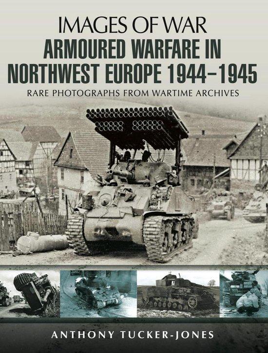 Armoured Warfare in Northwest Europe, 1944–1945