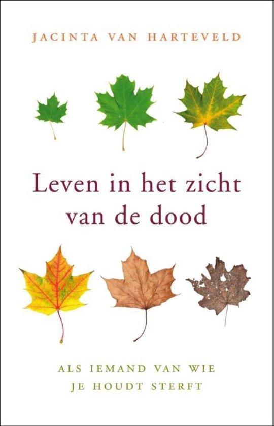 Leven in het zicht van de dood - Jacinta van Harteveld | Fthsonline.com
