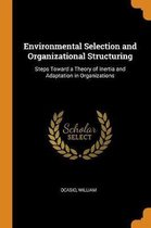 Environmental Selection and Organizational Structuring