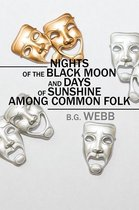 Nights of the Black Moon and Days of Sunshine Among Common Folk