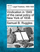 Vindication in 1849 of the Canal Policy of New York of 1838.