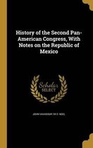History of the Second Pan-American Congress, with Notes on the Republic of Mexico