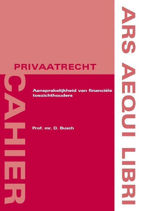 Ars aequi cahiers privaatrecht - Aansprakelijkheid van financi le toezichthouders - D. Busch | Fthsonline.com
